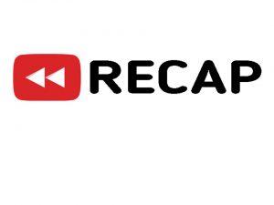RE Recap