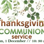 Thanksgiving Communion Service_1DEC19