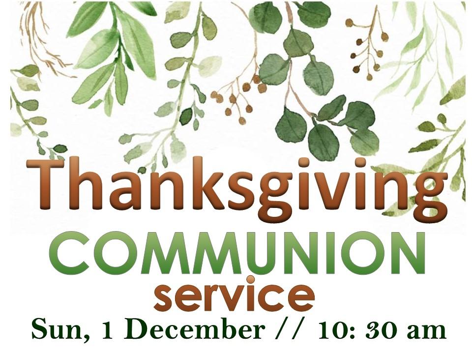 Thanksgiving Communion Service_1DEC19