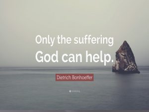 Only the suffering God can help