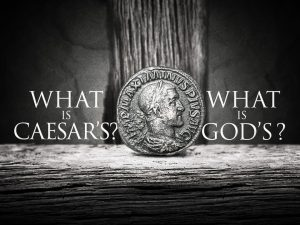 What is Caesar's & What is God's